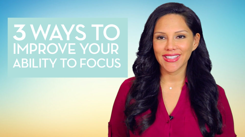 Sasha Carrion's 3 Ways to Improve Your Ability to Focus