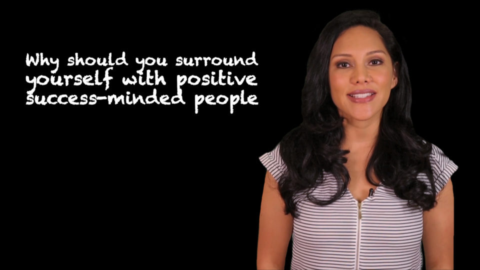 Why You Should Surround Yourself with Positive Success-minded People