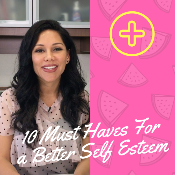 10 Must Haves For a Better Self Esteem
