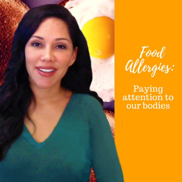 Food Allergies: Paying Attention to Our Bodies