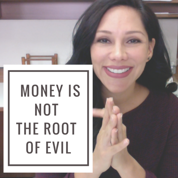 Money Is Not The Root of Evil