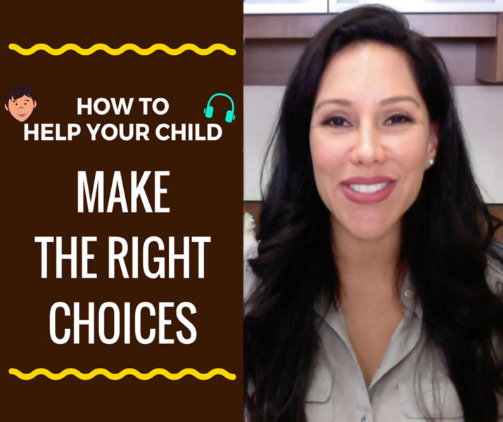 How Do I Help My Child Make The Right Choices