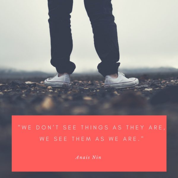 How do you tend to see the people and things around you?