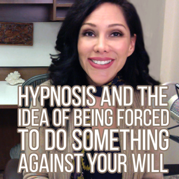 Hypnosis and The Idea Of Being Forced To Do Something Against Your Will