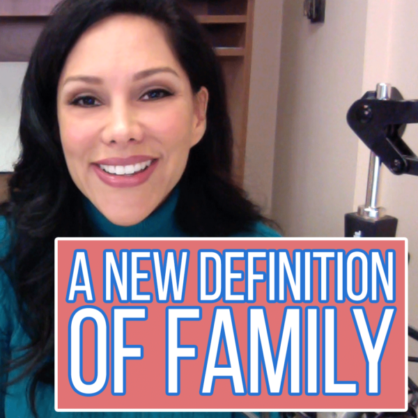 A New Definition of Family: Who Do You Consider Your Family?