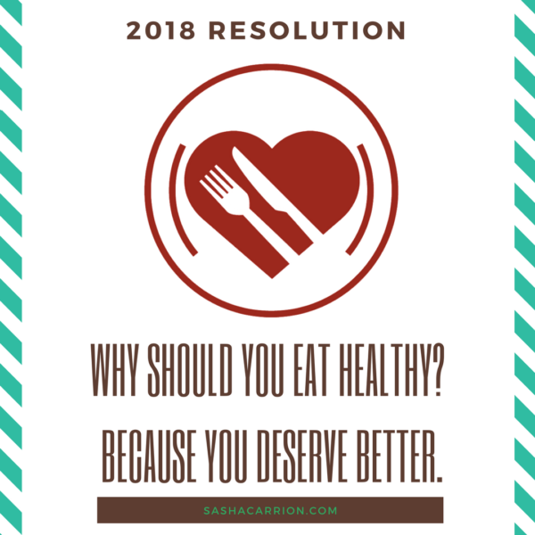Resolution 2018: You Deserve to Eat Healthy