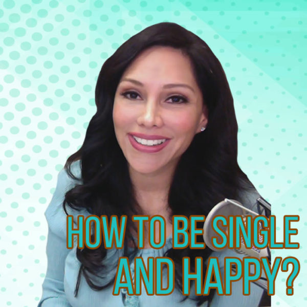 How to Be Happy and Single