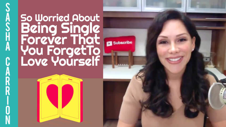 So Worried About Being Single Forever That You Forget To Love Yourself