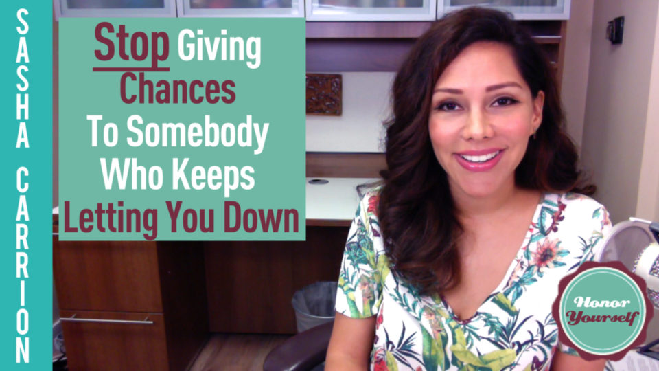 Stop Giving Chances to Somebody Who Keeps Letting You Down