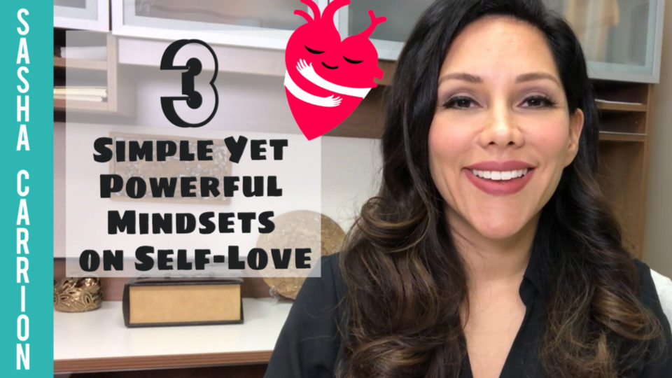 3 Simple Yet Powerful Mindsets on Self Love